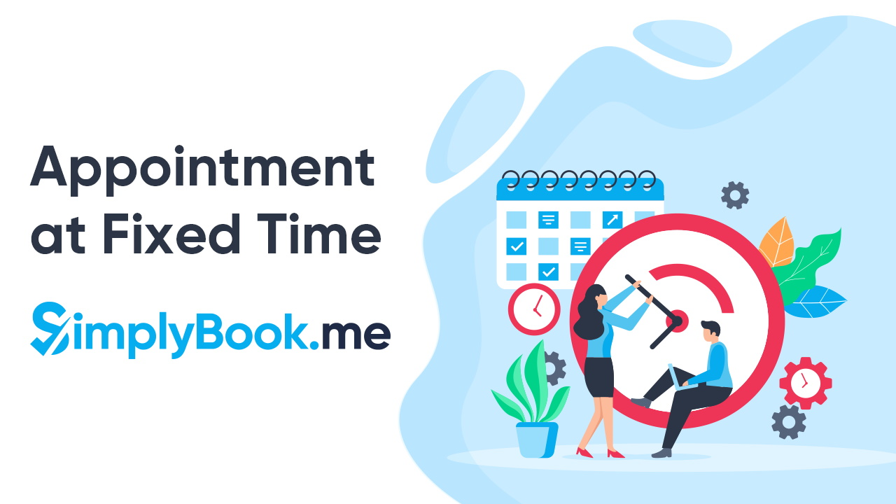 Appointments at fixed times