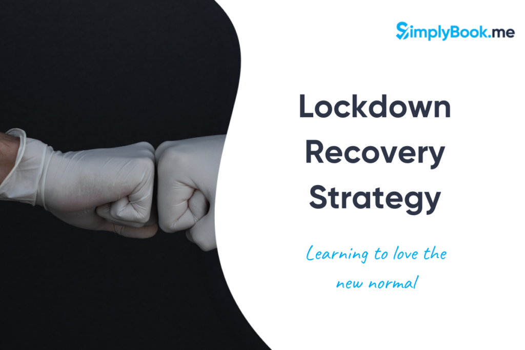 Lockdown Recovery - Life with COVID-19